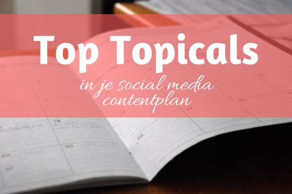 Top Topicals in je contentplan